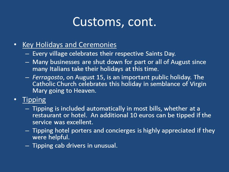 Customs, cont. Key Holidays and Ceremonies Tipping
