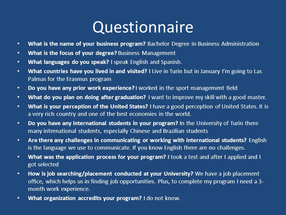 Questionnaire What is the name of your business program Bachelor Degree in Business Administration.