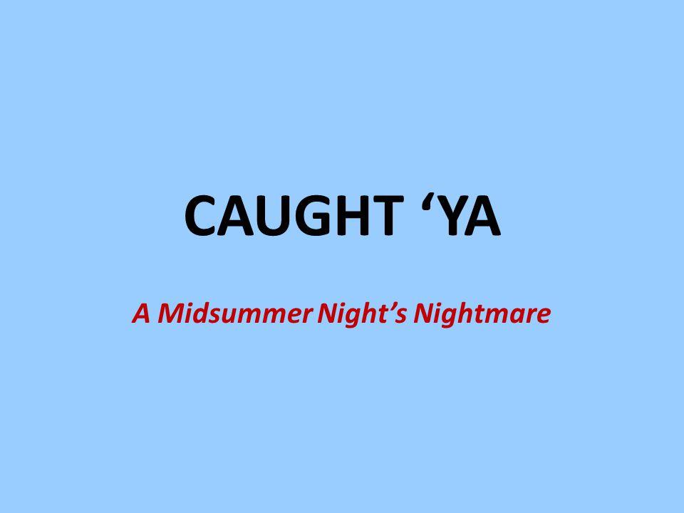 A Midsummer Night's Nightmare