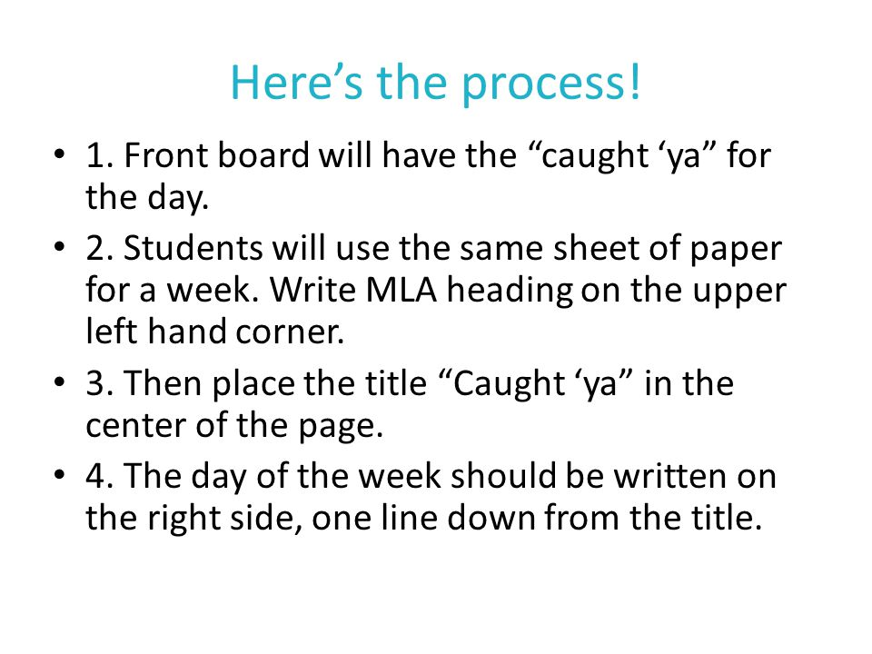 Here's the process! 1. Front board will have the caught 'ya for the day.