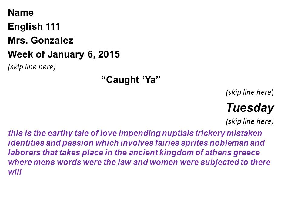 Tuesday Name English 111 Mrs. Gonzalez Week of January 6, 2015