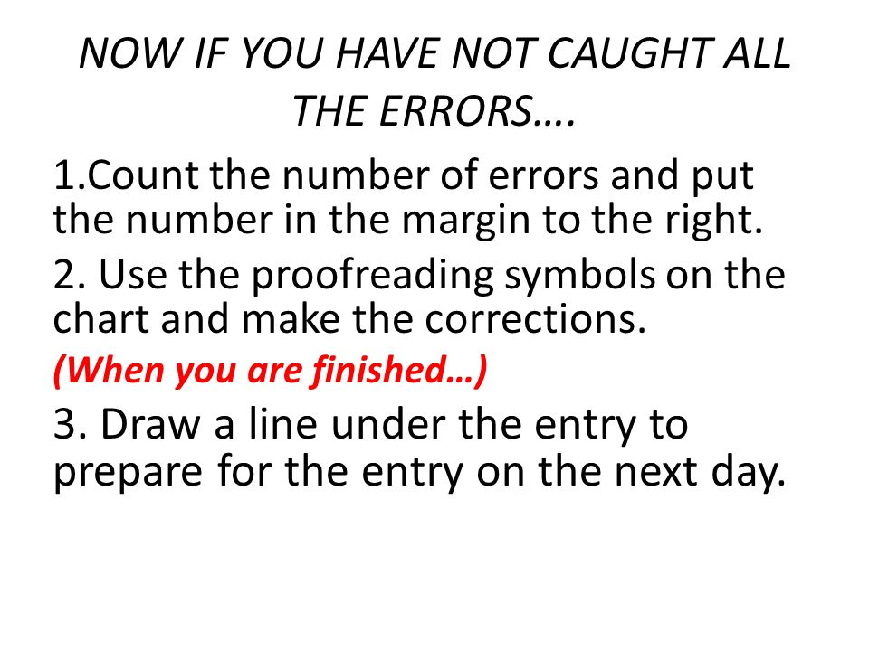 NOW IF YOU HAVE NOT CAUGHT ALL THE ERRORS….