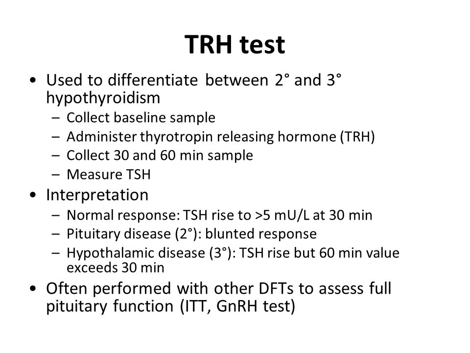 TRH test Used to differentiate between 2° and 3° hypothyroidism