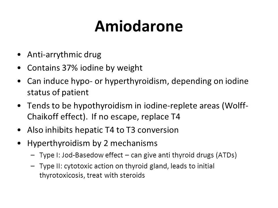 Amiodarone Anti-arrythmic drug Contains 37% iodine by weight