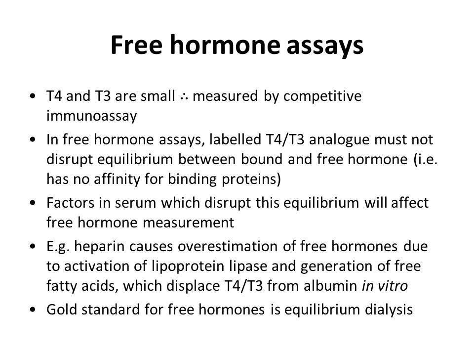 Free hormone assays T4 and T3 are small ∴ measured by competitive immunoassay.