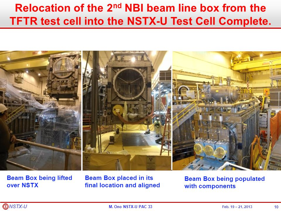 Relocation of the 2nd NBI beam line box from the TFTR test cell into the NSTX-U Test Cell Complete.