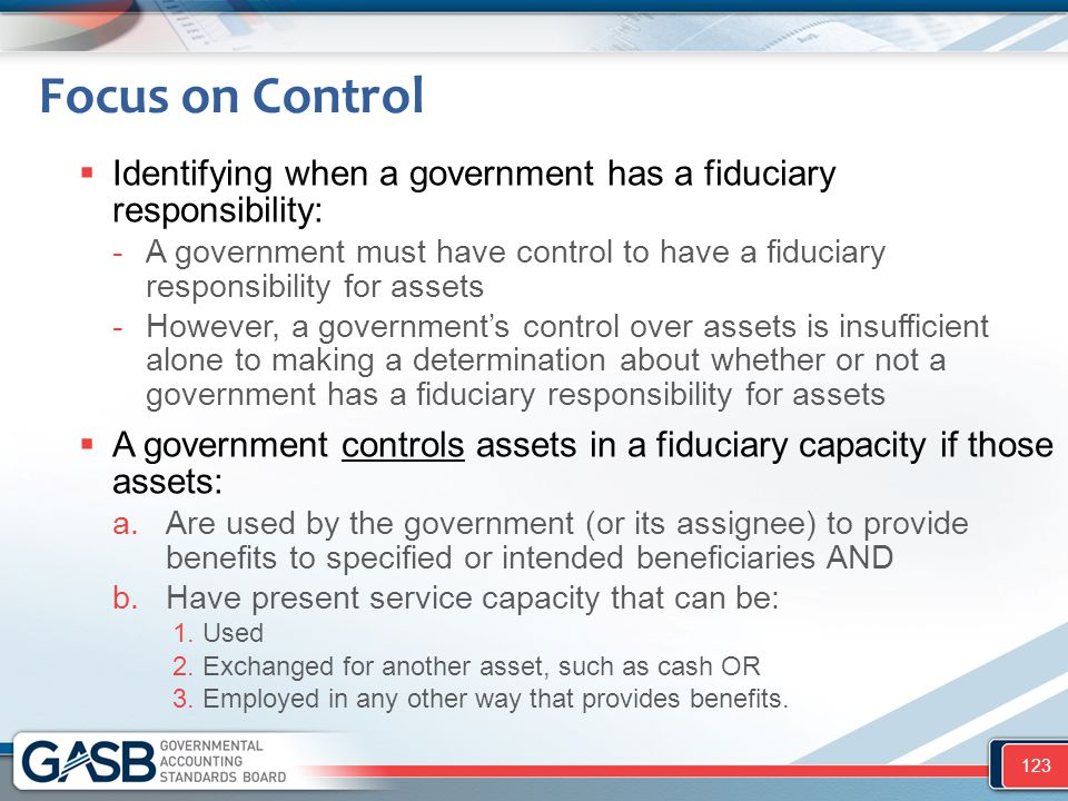 Focus on Control Identifying when a government has a fiduciary responsibility: