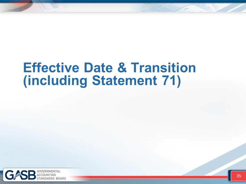 Effective Date & Transition (including Statement 71)