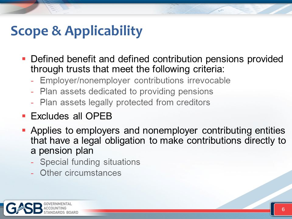 Scope & Applicability Defined benefit and defined contribution pensions provided through trusts that meet the following criteria: