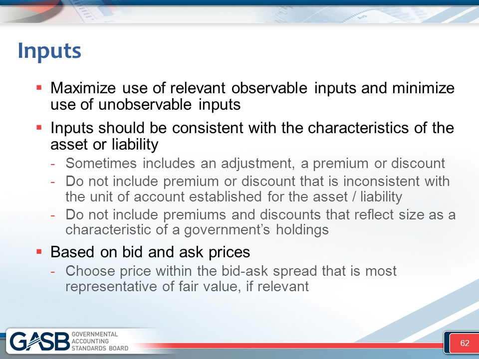 Inputs Maximize use of relevant observable inputs and minimize use of unobservable inputs.
