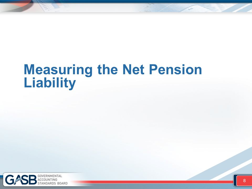 Measuring the Net Pension Liability