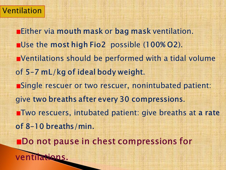 Do not pause in chest compressions for ventilations.