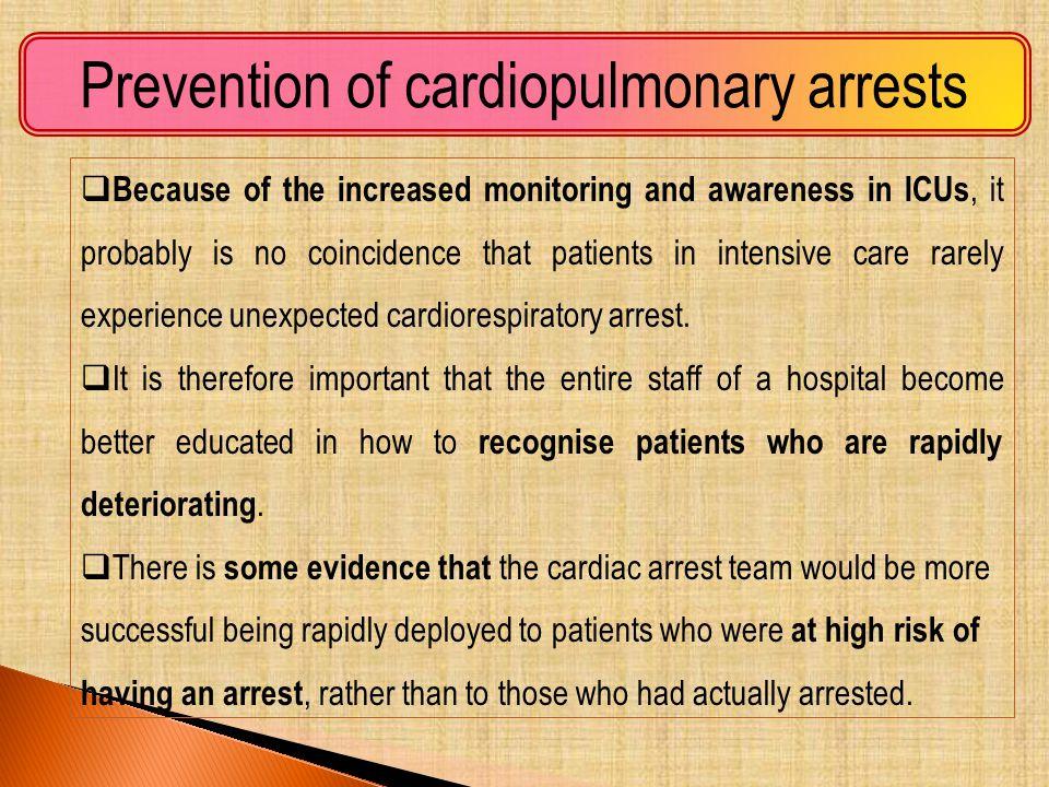 Prevention of cardiopulmonary arrests