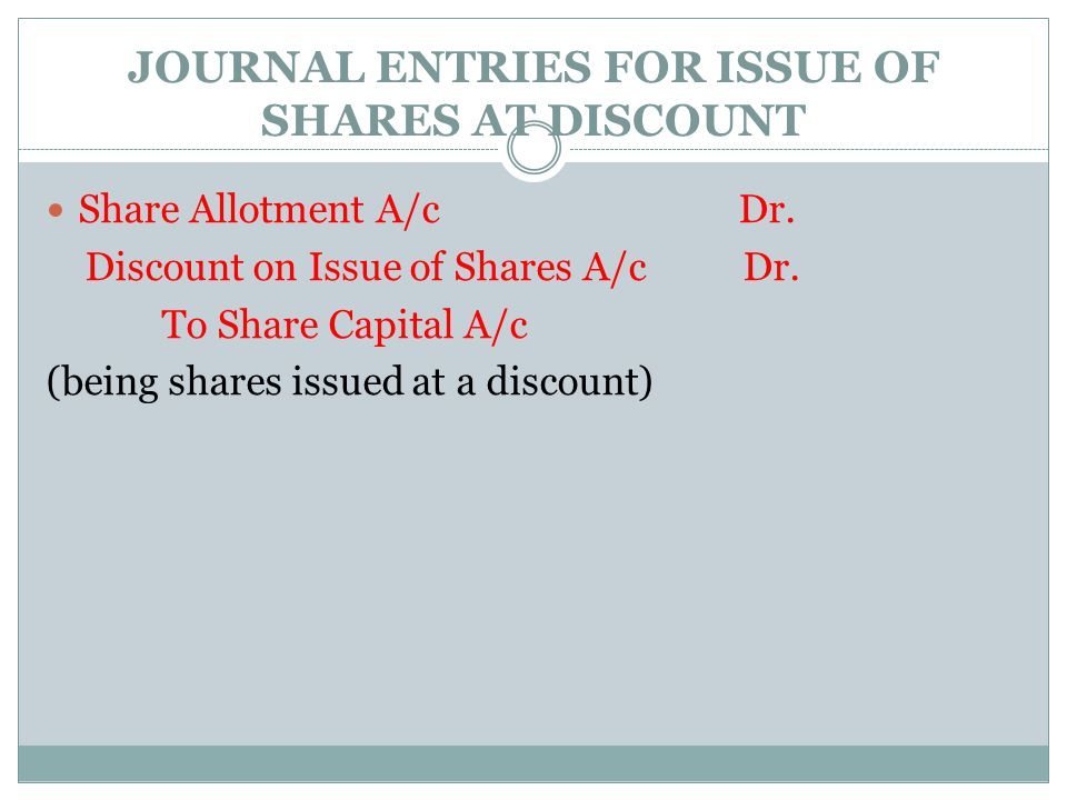 JOURNAL ENTRIES FOR ISSUE OF SHARES AT DISCOUNT