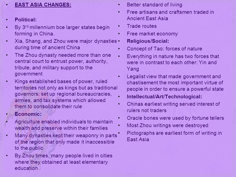 EAST ASIA CHANGES: Better standard of living. Free artisans and craftsmen traded in Ancient East Asia.