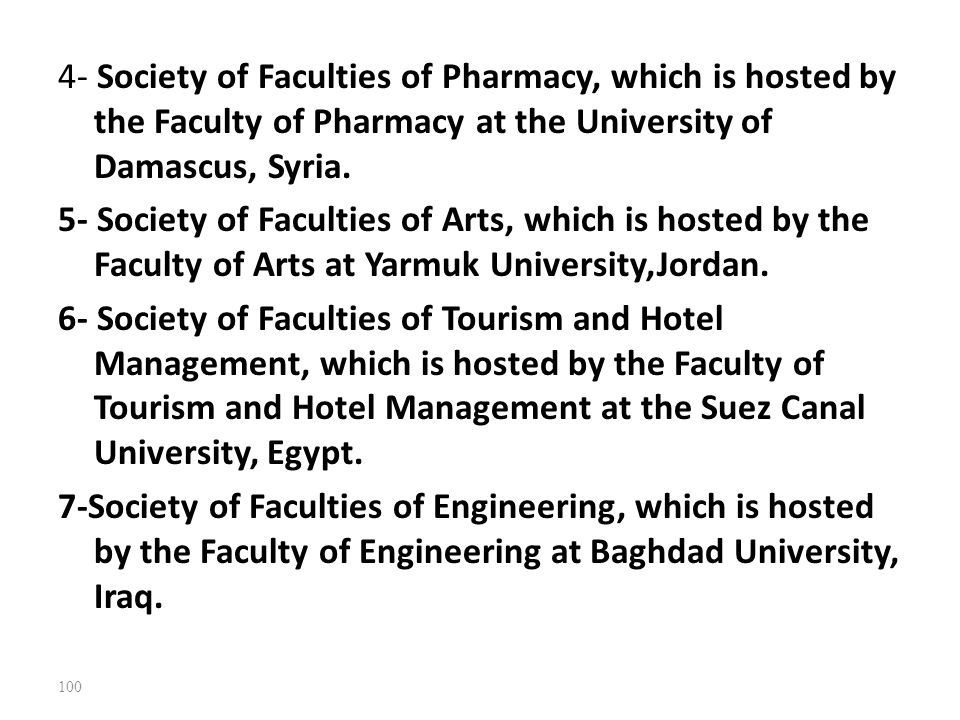 4- Society of Faculties of Pharmacy, which is hosted by the Faculty of Pharmacy at the University of Damascus, Syria.