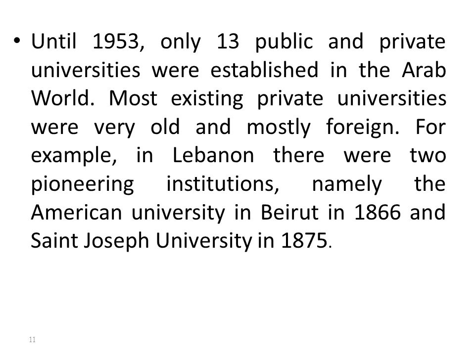 Until 1953, only 13 public and private universities were established in the Arab World.