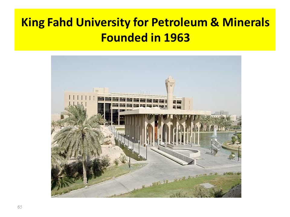 King Fahd University for Petroleum & Minerals Founded in 1963