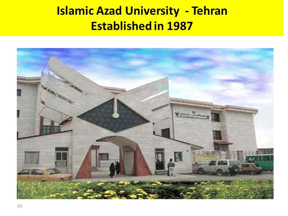 Islamic Azad University - Tehran Established in 1987