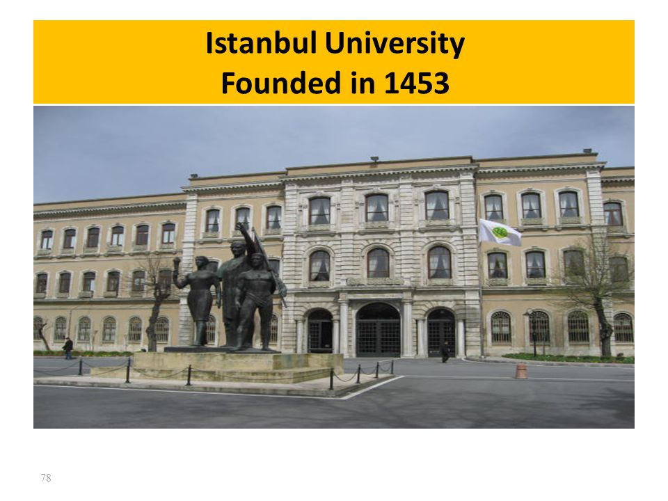 Istanbul University Founded in 1453