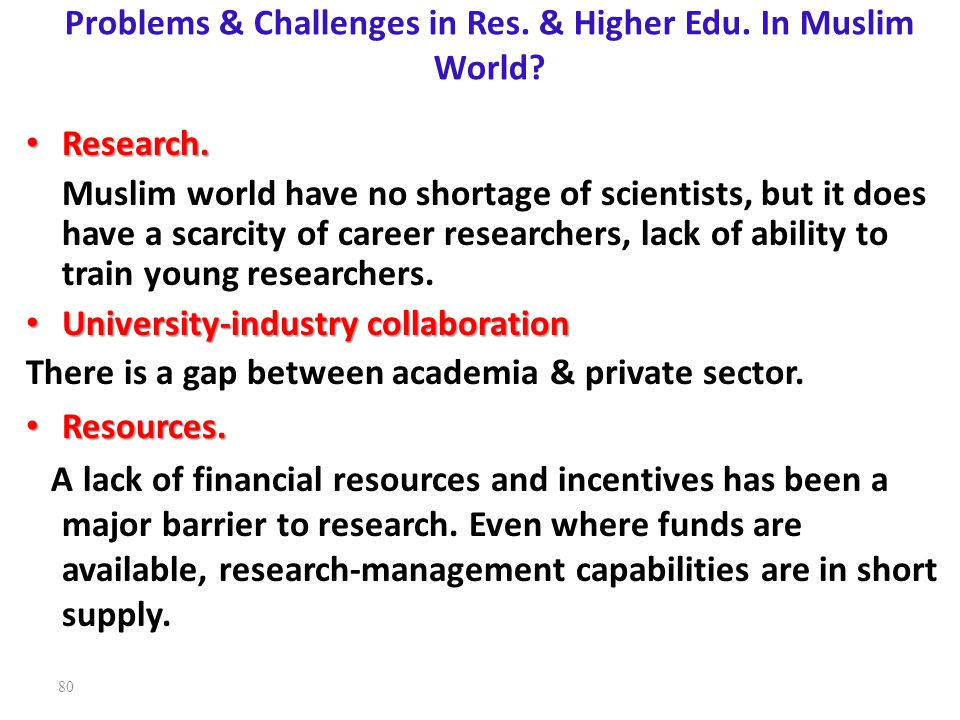 Problems & Challenges in Res. & Higher Edu. In Muslim World