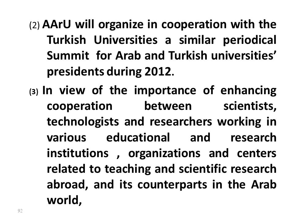 (2) AArU will organize in cooperation with the Turkish Universities a similar periodical Summit for Arab and Turkish universities' presidents during 2012.