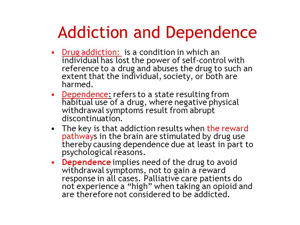 Addiction and Dependence