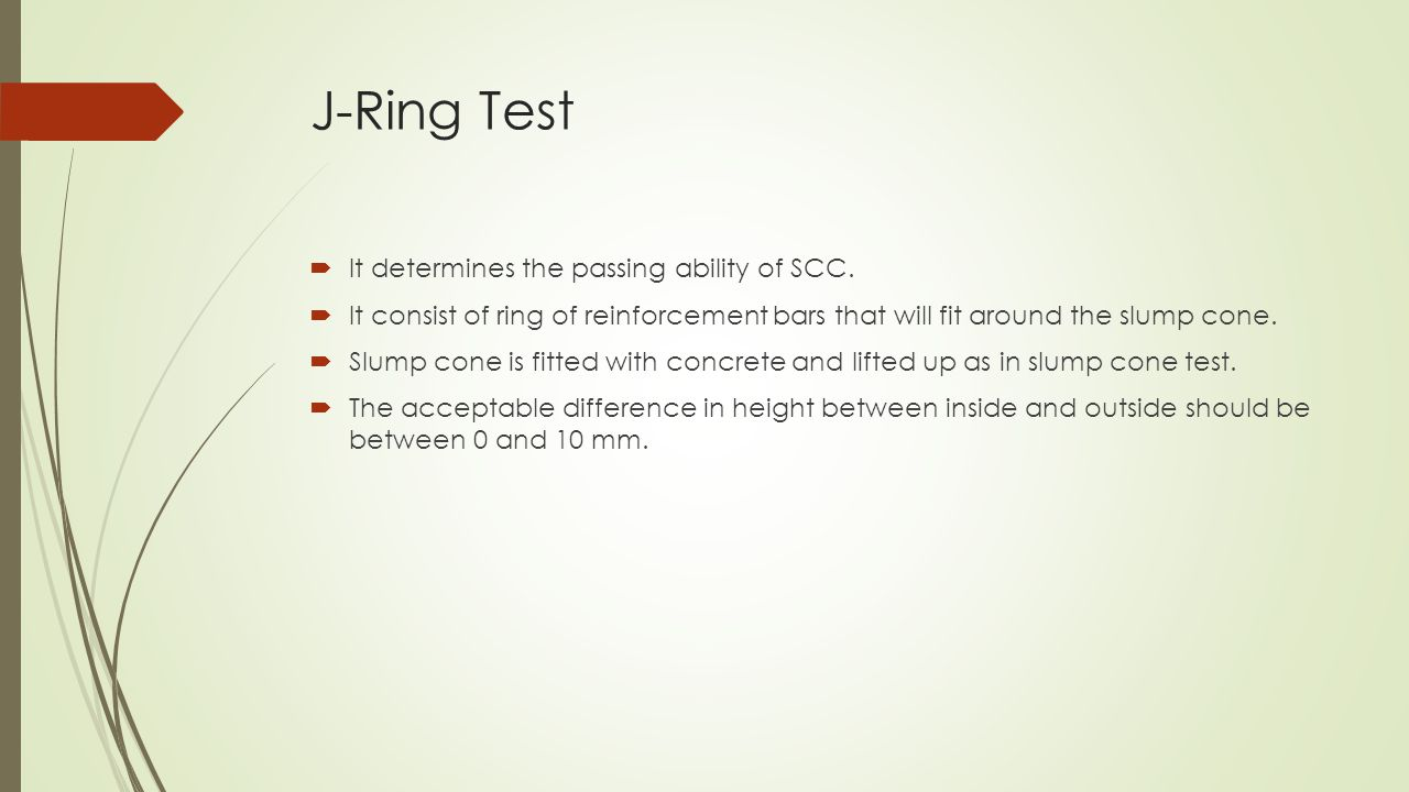 J-Ring Test It determines the passing ability of SCC.