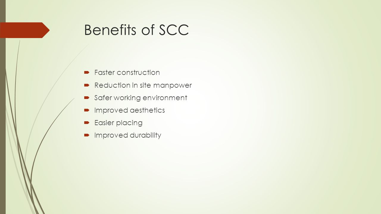 Benefits of SCC Faster construction Reduction in site manpower