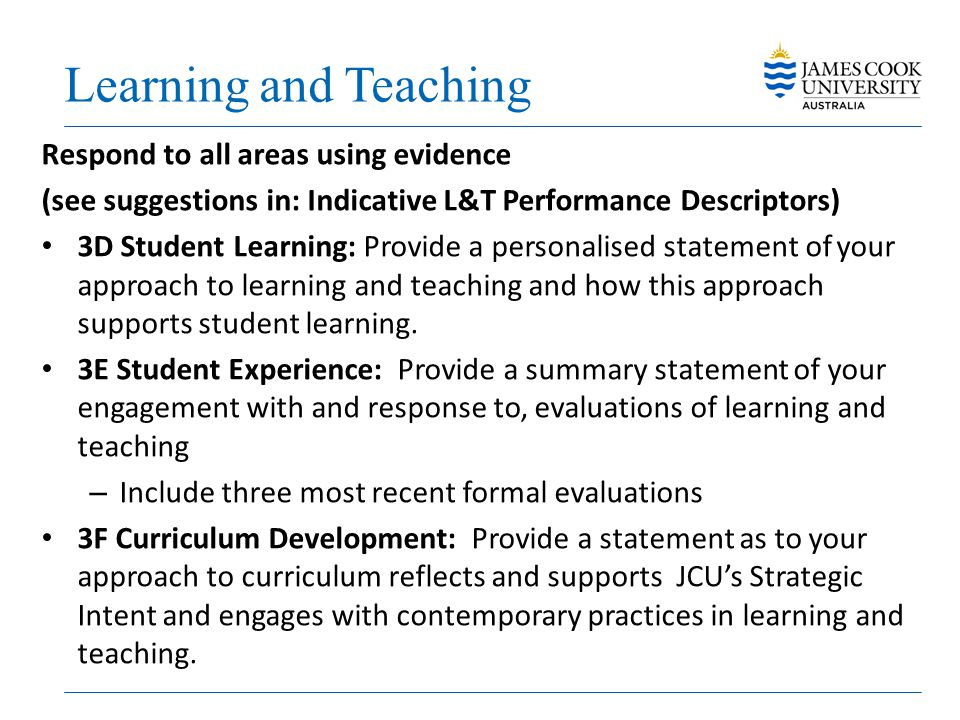 Learning and Teaching Respond to all areas using evidence