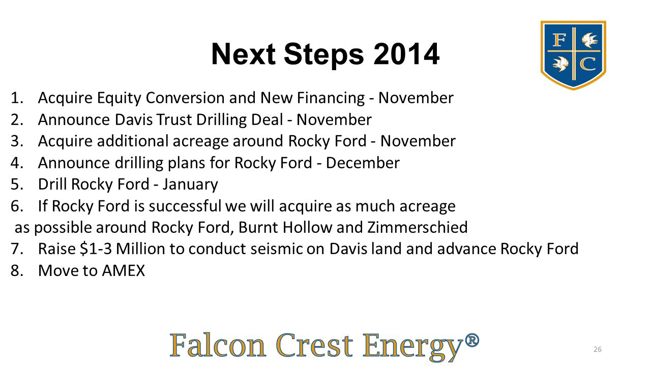 Next Steps 2014 Acquire Equity Conversion and New Financing - November