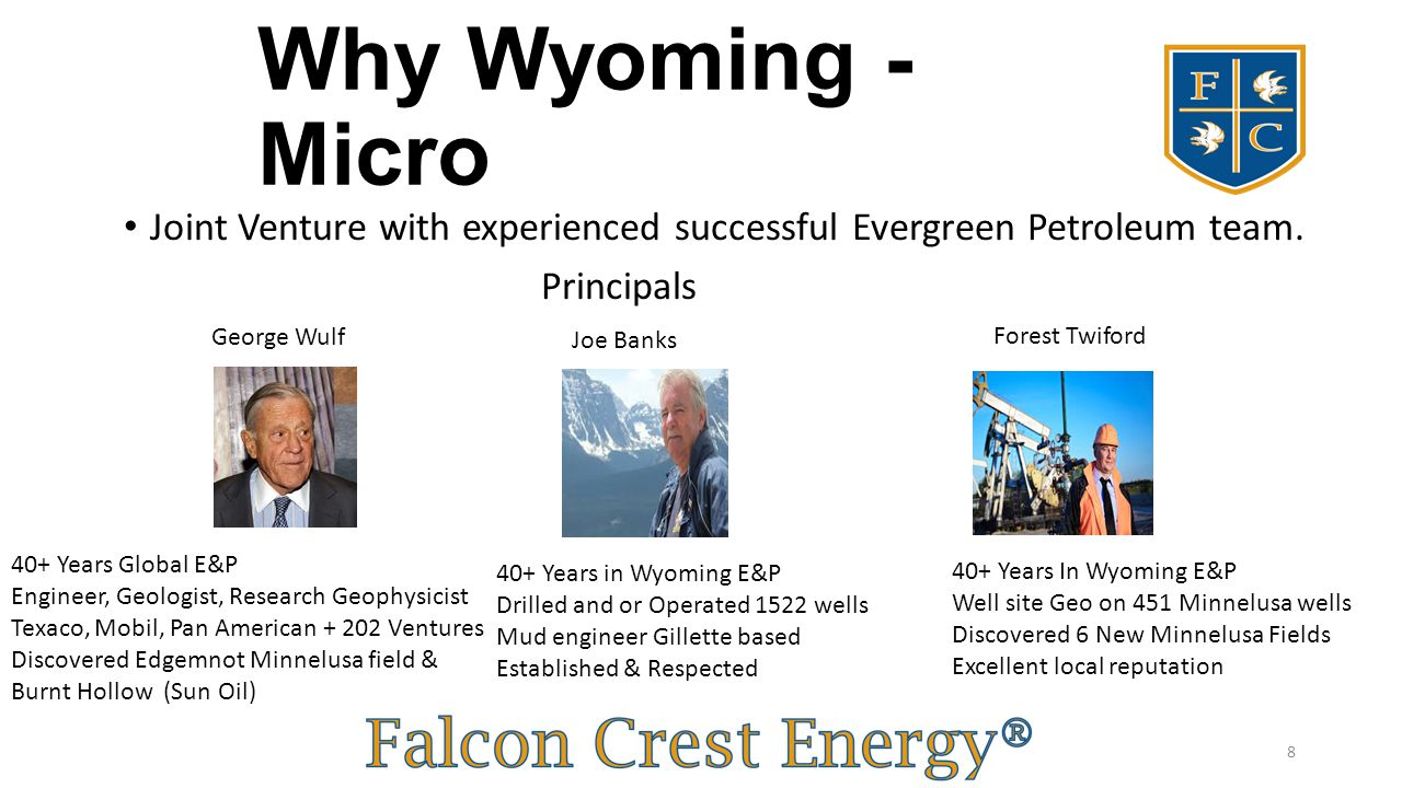 Why Wyoming - Micro Joint Venture with experienced successful Evergreen Petroleum team. Principals.