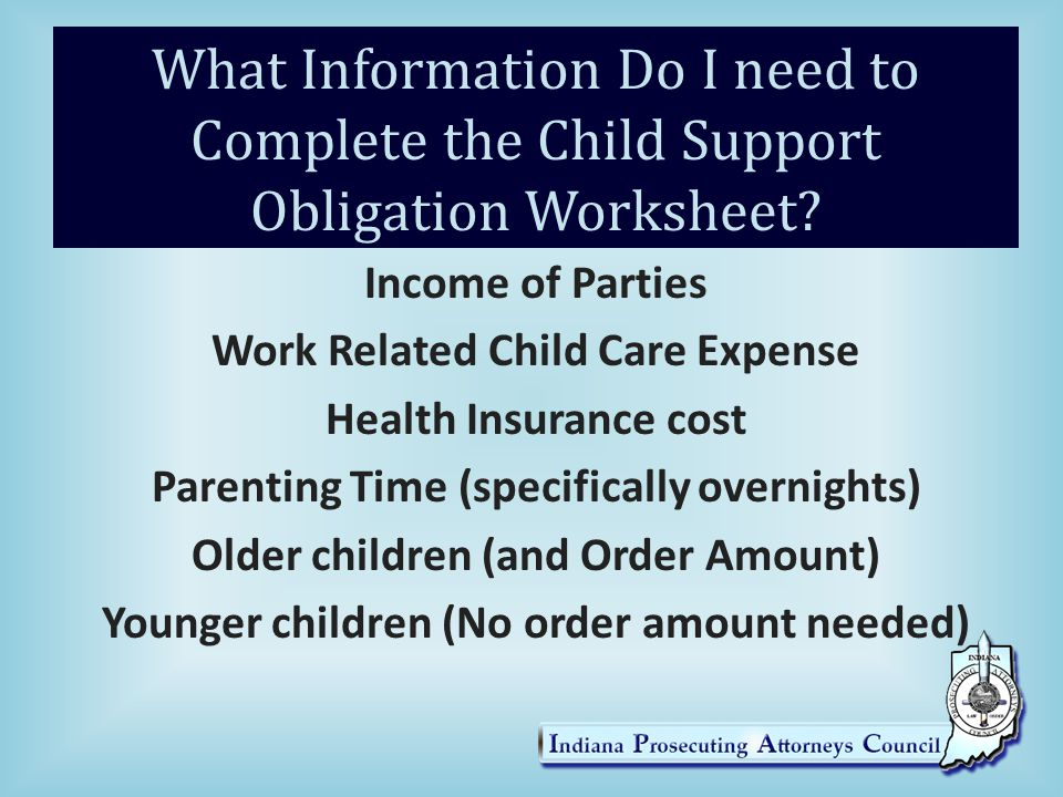What Information Do I need to Complete the Child Support Obligation Worksheet
