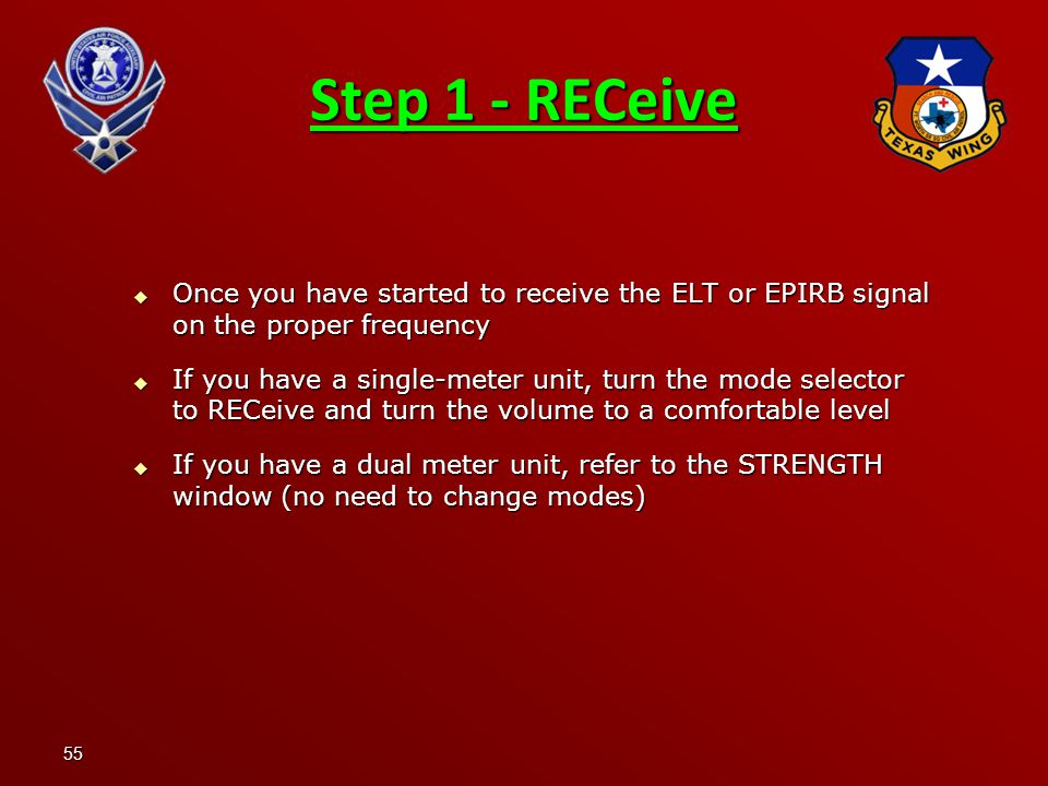 Step 1 - RECeive Once you have started to receive the ELT or EPIRB signal on the proper frequency.
