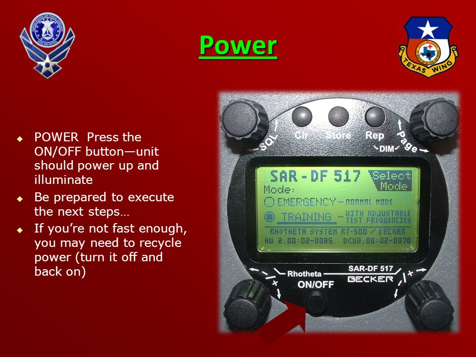 Power POWER Press the ON/OFF button—unit should power up and illuminate. Be prepared to execute the next steps…