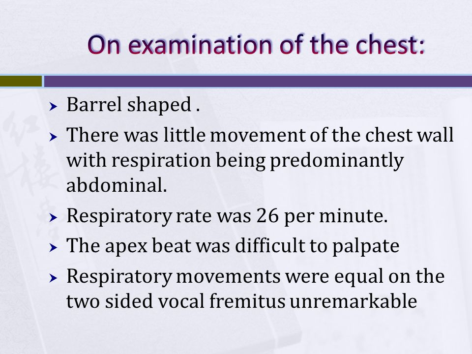On examination of the chest: