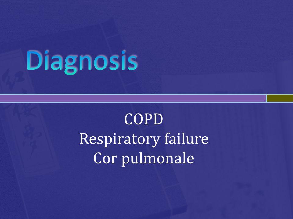 COPD Respiratory failure Cor pulmonale