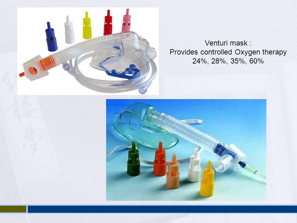 Provides controlled Oxygen therapy