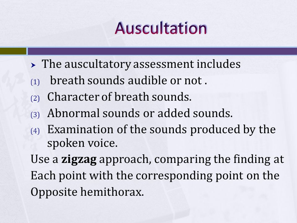 Auscultation The auscultatory assessment includes