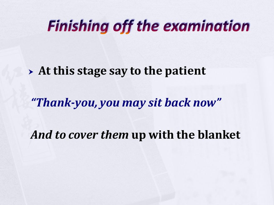 Finishing off the examination