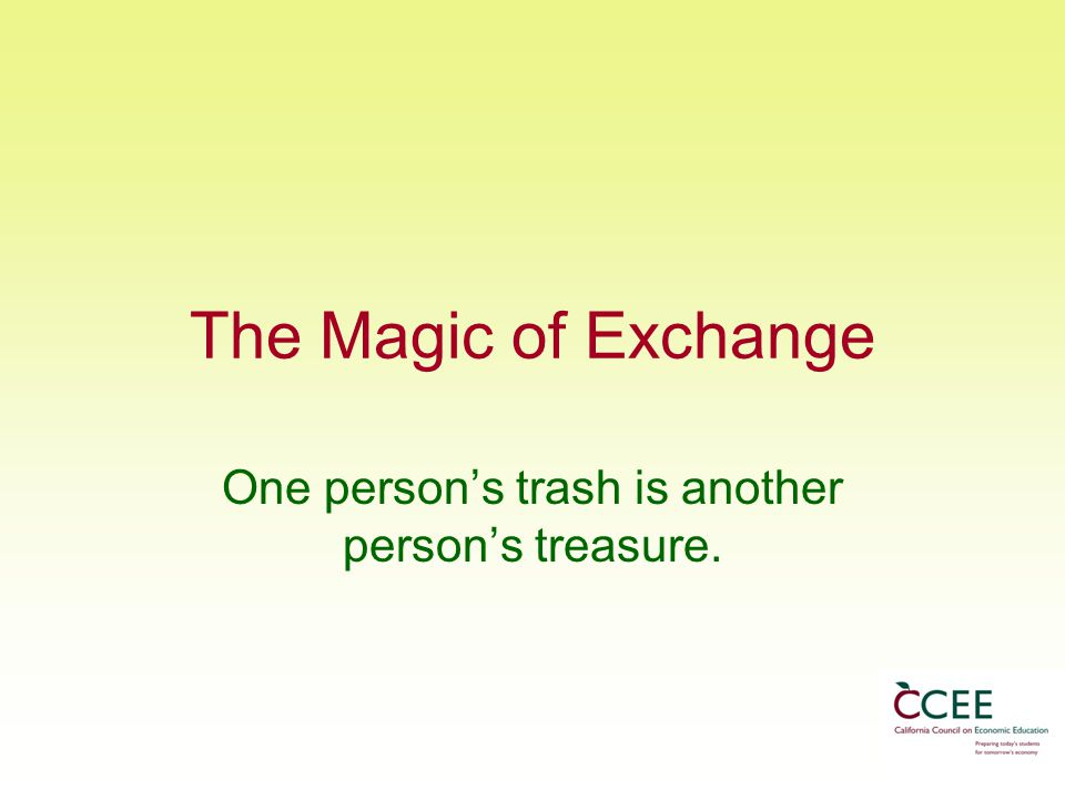 One person's trash is another person's treasure.