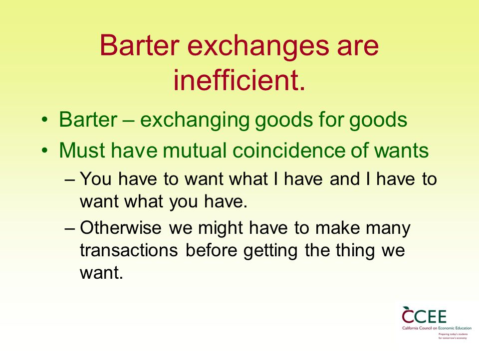 Barter exchanges are inefficient.
