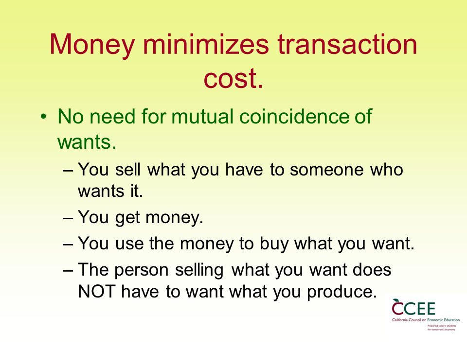 Money minimizes transaction cost.
