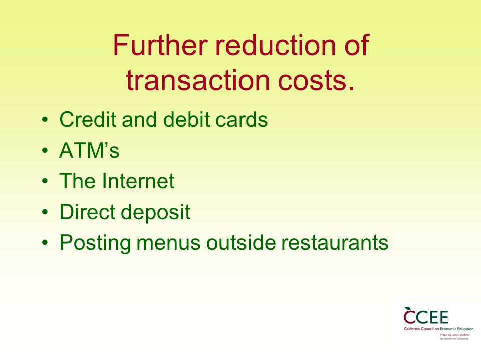 Further reduction of transaction costs.