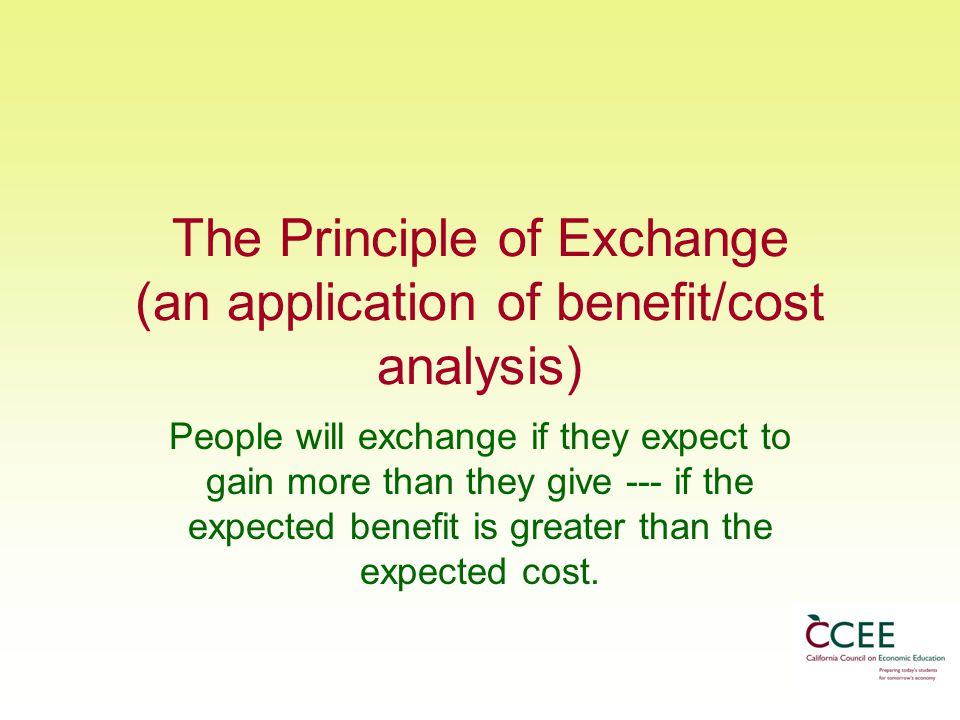 The Principle of Exchange (an application of benefit/cost analysis)