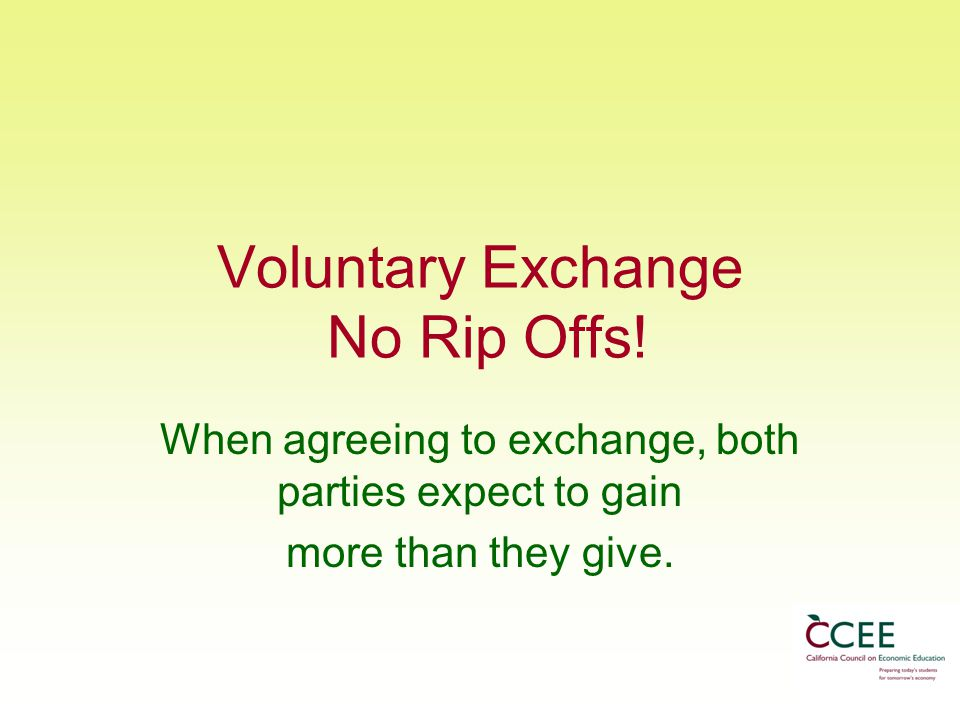 Voluntary Exchange No Rip Offs!