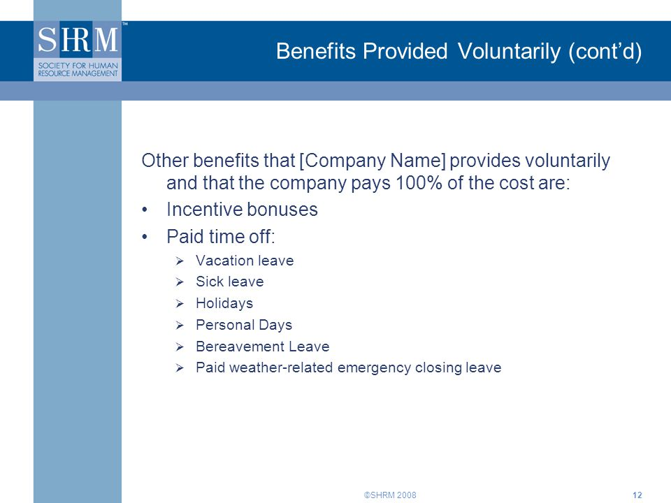 Benefits Provided Voluntarily (cont'd)