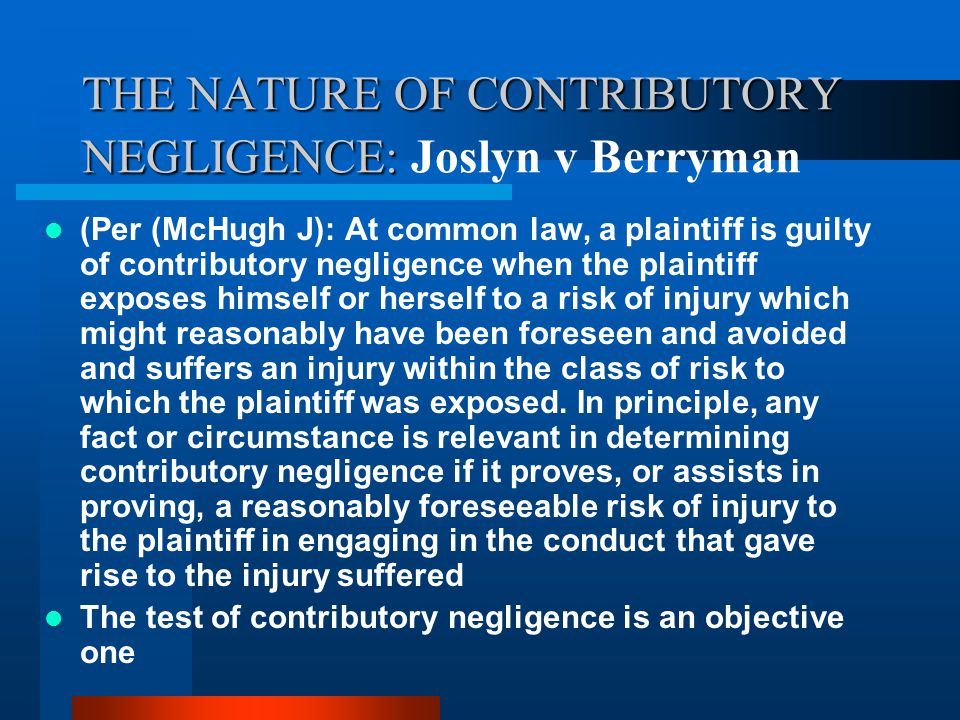 THE NATURE OF CONTRIBUTORY NEGLIGENCE: Joslyn v Berryman
