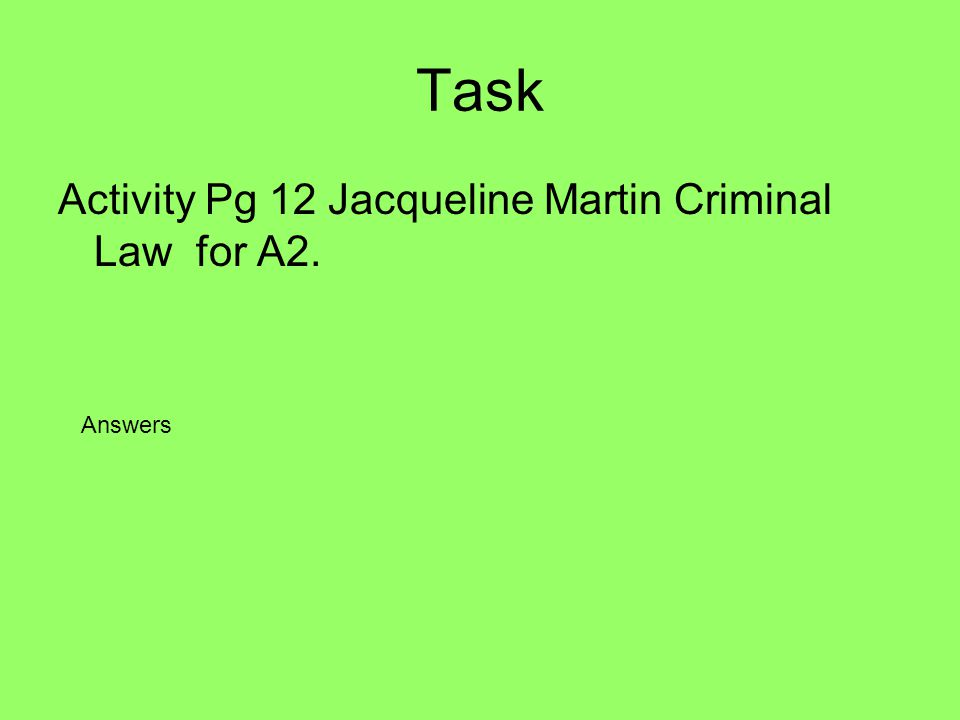 Task Activity Pg 12 Jacqueline Martin Criminal Law for A2. Answers