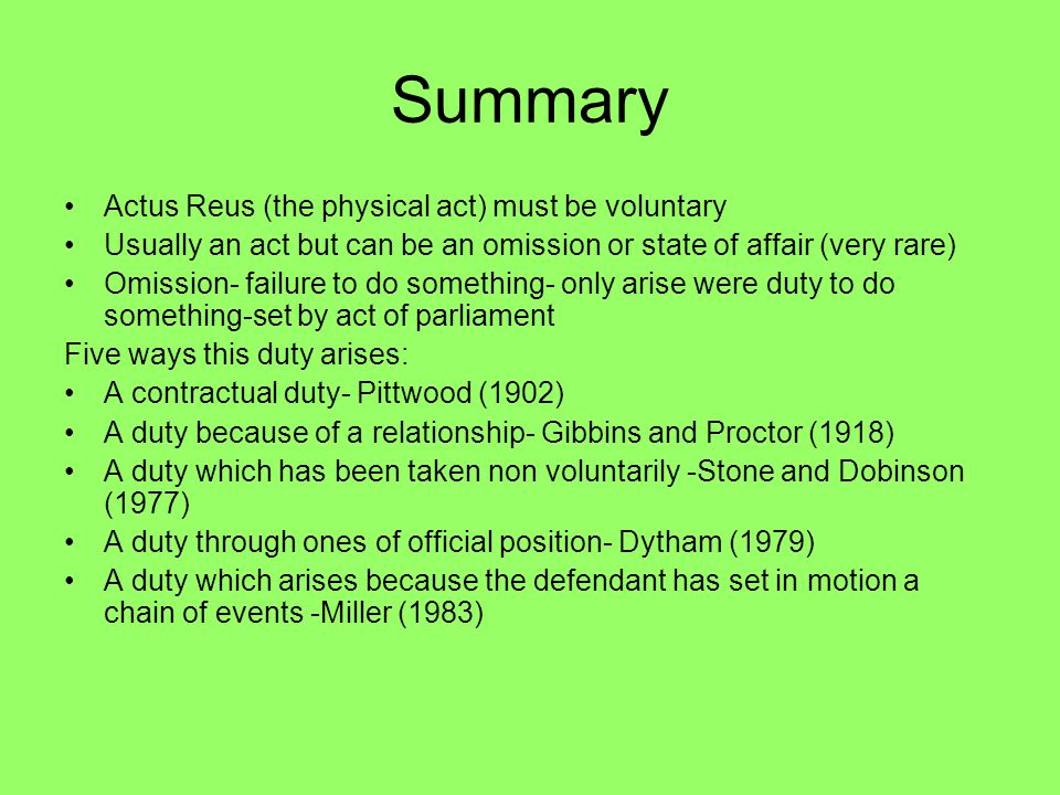 Summary Actus Reus (the physical act) must be voluntary
